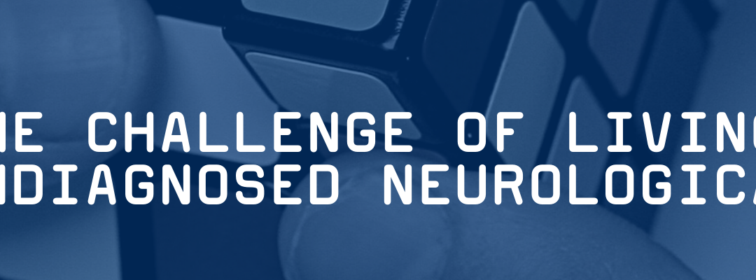 The Challenge of Living With an Undiagnosed Neurological Disease